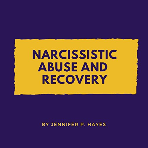 Narcissistic Abuse and Recovery