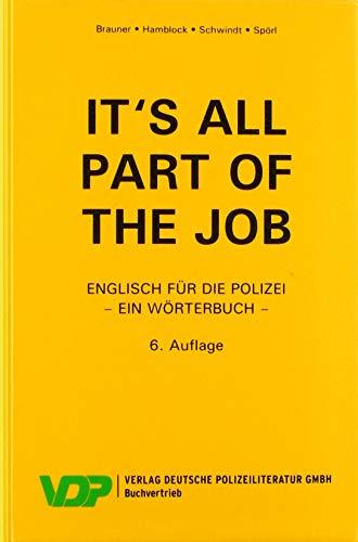 It\'s all part of the job - Ein Wörterbuch: Englisch für die Polizei (VDP-Fachbuch)