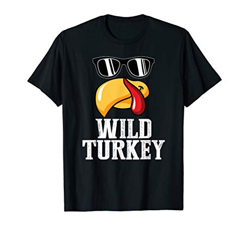 Wild Turkey Funny Thanksgiving Turkey Lover Gift Shirt