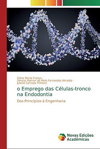 o Emprego das Células-tronco na Endodontia: Dos Princípios à Engenharia (Portuguese Edition)