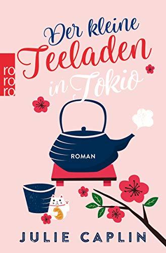 Buchseite und Rezensionen zu 'Der kleine Teeladen in Tokio (Romantic Escapes 5)' von Julie Caplin