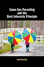 Same-Sex Parenting and the Best Interests Principle (English Edition)