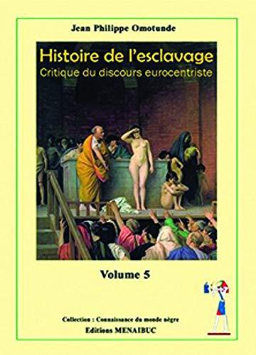 Histoire de l'Esclavage , Critique du Discours Eurocentriste