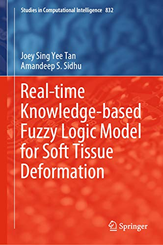 Real-time Knowledge-based Fuzzy Logic Model for Soft Tissue Deformation (Studies in Computational Intelligence Book 832) (English Edition)