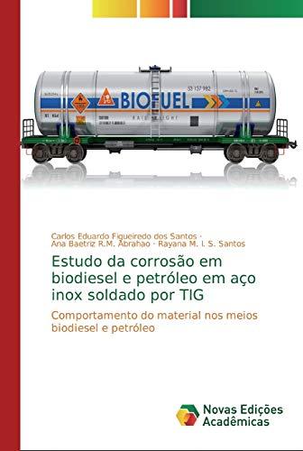 Estudo da corrosão em biodiesel e petróleo em aço inox soldado por TIG