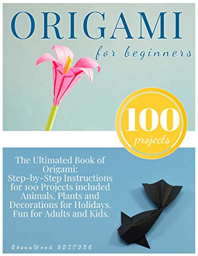 Compare Textbook Prices for Origami for Beginners: Origami Kit for 100 Step by Step Projects About Animals, Plants, Parties and Much More. Fun for Adults and Kids Illustrated Edition ISBN 9798654506955 by Editors, Stern Wood