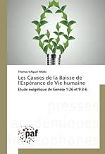 Les Causes de la Baisse de l'Espérance de Vie humaine: Etude exégétique de Genèse 1:26 et 9:3-6 (French Edition)