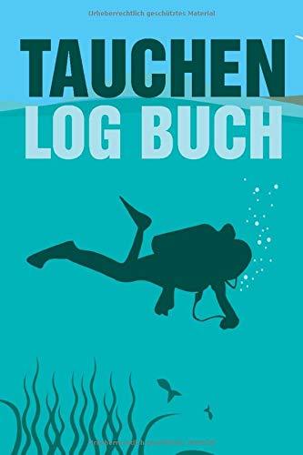 Tauchen Log Buch: Taucherlogbuch in A5 für Taucher und Unterwasser Liebhaber zum detaillierten Erfassen von Tauchgängen und Taucherlebnissen. Ideales Geschenk für Tauchsportler und Gerätetaucher