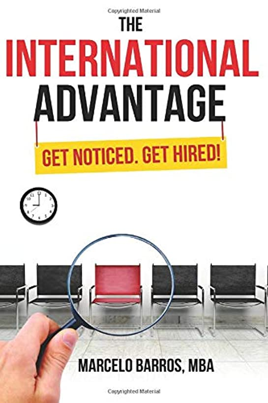 The International Advantage: Get Noticed. Get Hired!