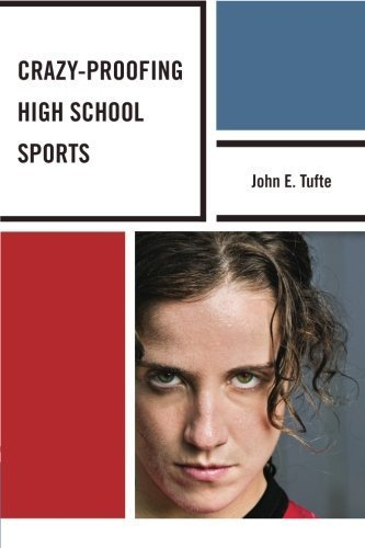 Crazy-Proofing High School Sports by Tufte, John Elling (2012) Paperback