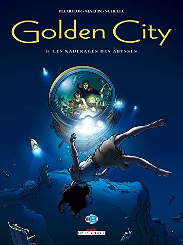 Golden City T08: Les Naufragés des abysses