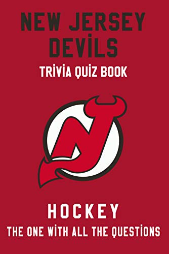 New Jersey Devils Trivia Quiz Book - Hockey - The One With All The Questions: NHL Hockey Fan - Gift for fan of New Jersey Devils (English Edition)