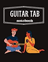 guitar tab notebook: Blank Music Journal for Guitar Music Notes/ Musicians, Teachers and Students (Composition Books)