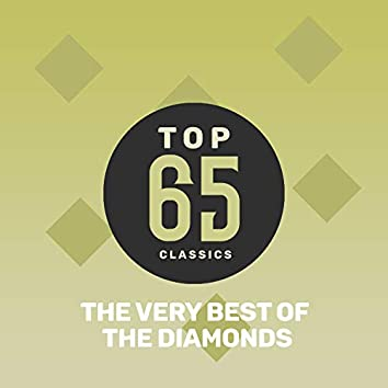 Top 65 Classics - The Very Best of The Diamonds