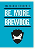 Be. More. BrewDog. - James Watt