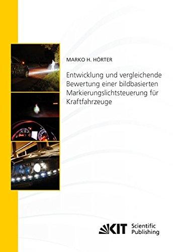 Entwicklung und vergleichende Bewertung einer bildbasierten Markierungslichtsteuerung fuer Kraftfahrzeuge (Schriftenreihe / Institut fuer Mess- und ... Karlsruher Institut fuer Technologie)