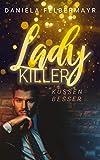 Ladykiller küssen besser: Zwei wie Feuer und Eis