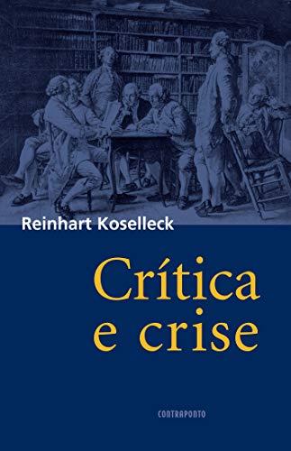 Crítica e crise: Uma contribuição à patogênese do mundo burguês
