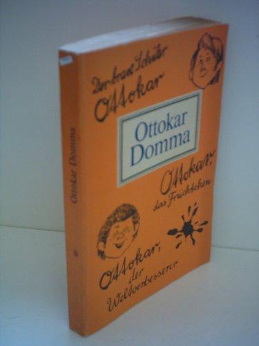 Ottokar Domma: Der brave Schüler Ottokar / Ottokar, das Früchtchen / Ottokar, der Weltverbesserer