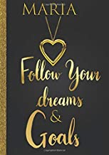 Maria Follow Your Dreams & Goals: Personalized Name Journal for Women & Girls Named Maria Gift Idea|Cute Dreams Tracker & Goals Setting Inspirational Planner Notebook to Write in