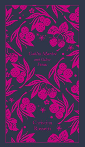 Goblin Market and Other Poems: Penguin Pocket Poetry (Penguin Clothbound Poetry)
