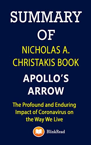 Summary of Nicholas A. Christakis book; Apollo's Arrow: The Profound and Enduring Impact of Coronavirus on the Way We Live