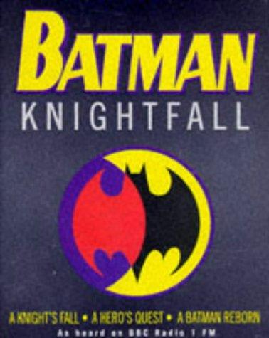 Batman: Starring Bob Sessions, Michael Gough & Tim Drake: Knightfall