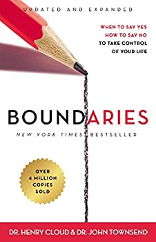 Boundaries Updated and Expanded Edition  When to Say Yes How to Say No To Take Control of Your Life