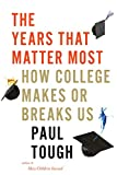 [Hardcover] [Paul Tough ] The Years That Matter Most: How College Makes or Breaks Us