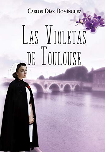 Las violetas de Toulouse de Carlos Díaz Domínguez