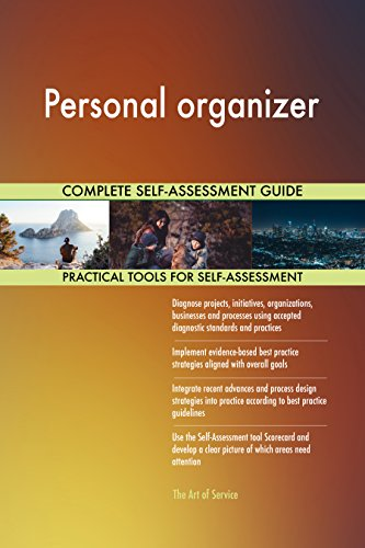 Personal organizer All-Inclusive Self-Assessment - More than 710 Success Criteria, Instant Visual Insights, Comprehensive Spreadsheet Dashboard, Auto-Prioritized for Quick Results