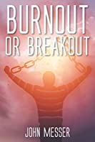 Burnout or Breakout: Systems Thinking for Stifled Leaders and Stuck Churches