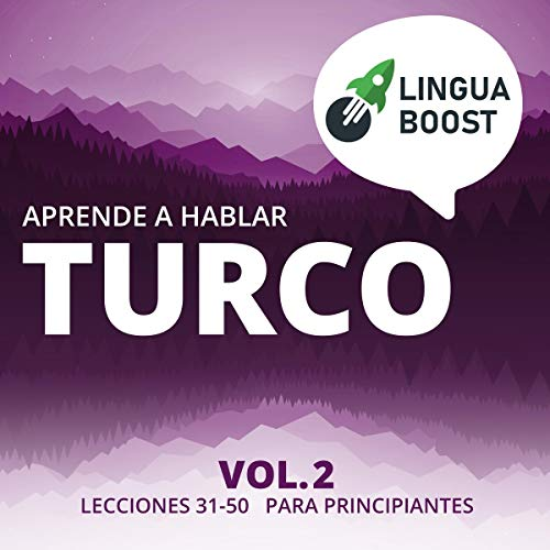『Aprende a hablar turco Vol. 2: Lecciones 31-50. Para principiantes [Learn to Speak Turkish Vol. 2: Lessons 31-50. for Starters]』のカバーアート