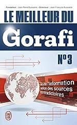 Le meilleur du Gorafi N°3 - Toute l'information selon des sources contradictoires de Jean-François Buissière