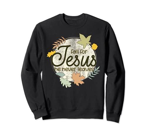 Caída por Jesús Él nunca deja la iglesia cristiana Sudadera