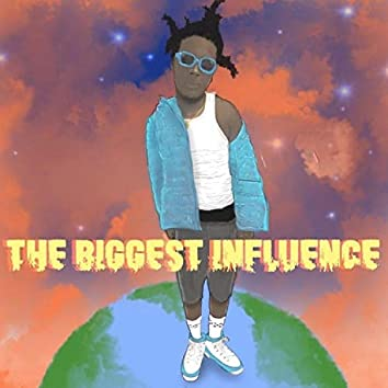 The Biggest Influence