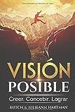 Visión: ¡Posible! (Spanish Edition)