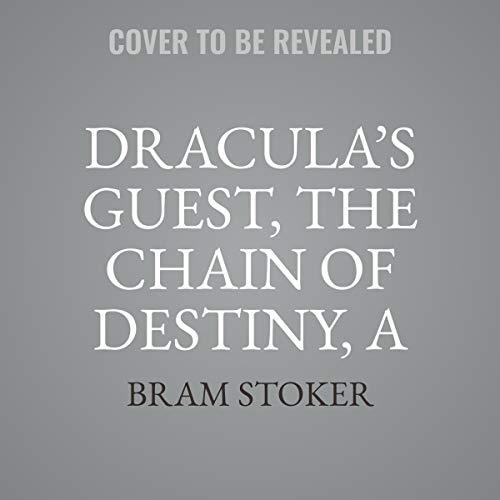 Couverture de Dracula's Guest, The Chain of Destiny, A Star Trap & Other Stories