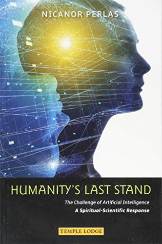 Humanity\'s Last Stand: The Challenge of Artificial Intelligence - A Spiritual-Scientific Response