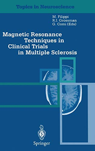 Magnetic Resonance Techniques in Clinical Trials in Multiple Sclerosis (Topics in Neuroscience)