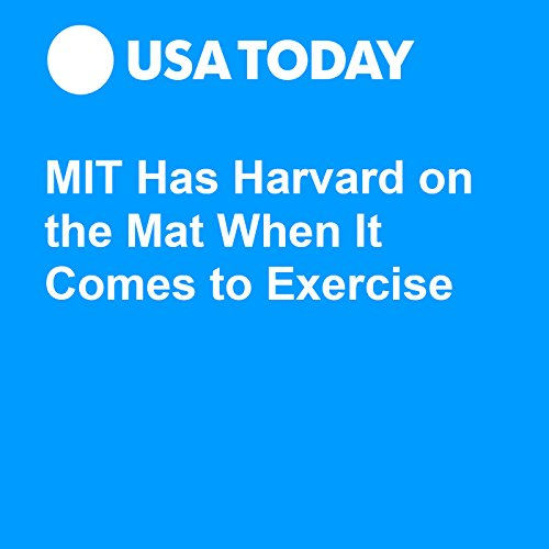 MIT Has Harvard on the Mat When It Comes to Exercise audiobook cover art