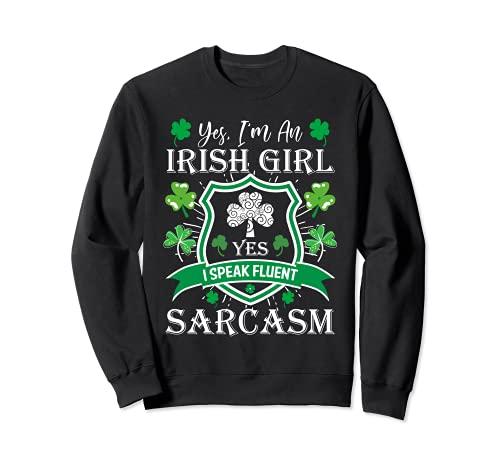 はい、私はアイルランドの女の子です流暢な皮肉を話す St Patrick トレーナー