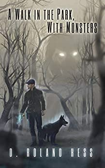 A Walk in the Park, With Monsters (Lincoln, Fox and the Bad Dog Book 2) by [D. Roland Hess]