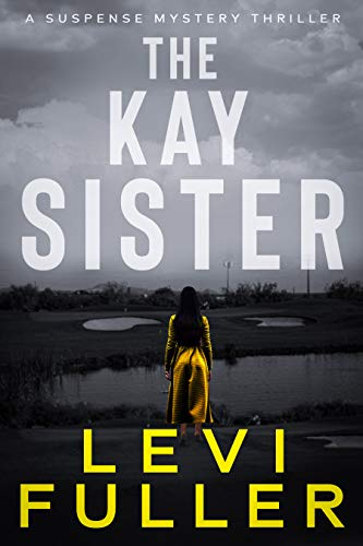 The Kay Sister: A Mystery Suspense Thriller (Turquoise Valley Book 3) by [Levi Fuller]