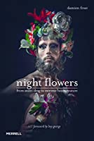 Night Flowers: From Avant-Drag to Extreme Haute Couture