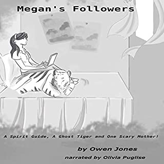 Megan's Followers: A Spirit Guide, a Ghost Tiger, and One Scary Mother!  cover art
