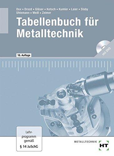 Tabellenbuch für Metalltechnik: mit DVD: Tabellenbuch / Formelsammlung