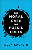 [1591847443] [9781591847441] The Moral Case for Fossil Fuels-Hardcover