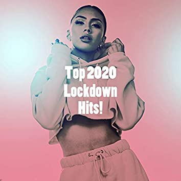 Top 2020 Lockdown Hits!