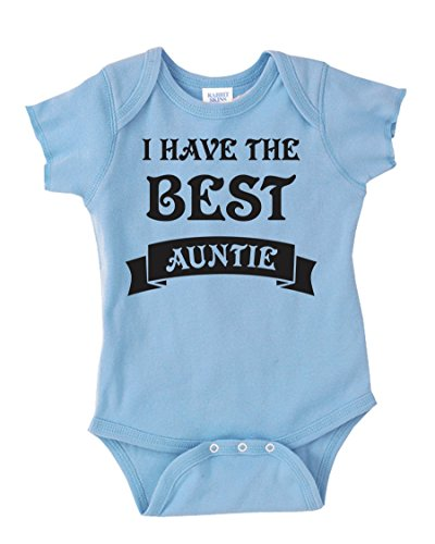 I Have The Best Auntie | Gift from Aunt Funny Infant Baby Novelty One Piece Cute Bodysuit Light Blue New Born